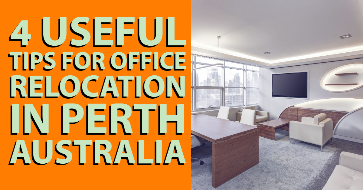 4 Useful Tips for Office Relocation in Perth Australia