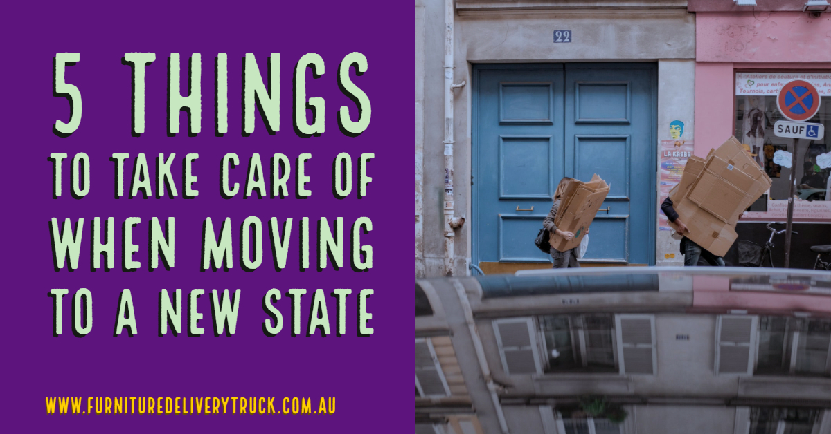 5 Things to Take Care of When Moving to a New State