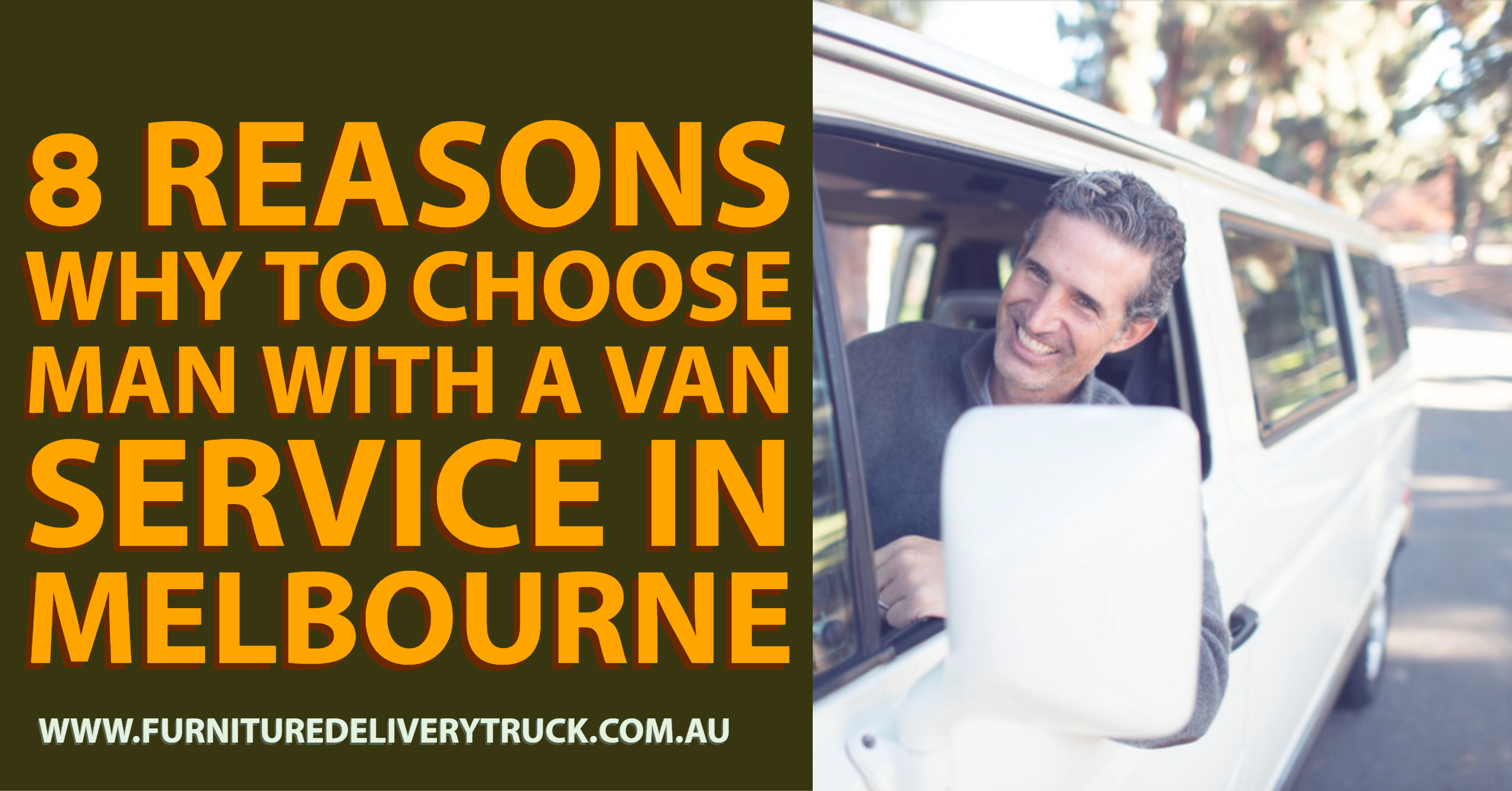 8 Reasons Why to choose Man with a Van service in Melbourne