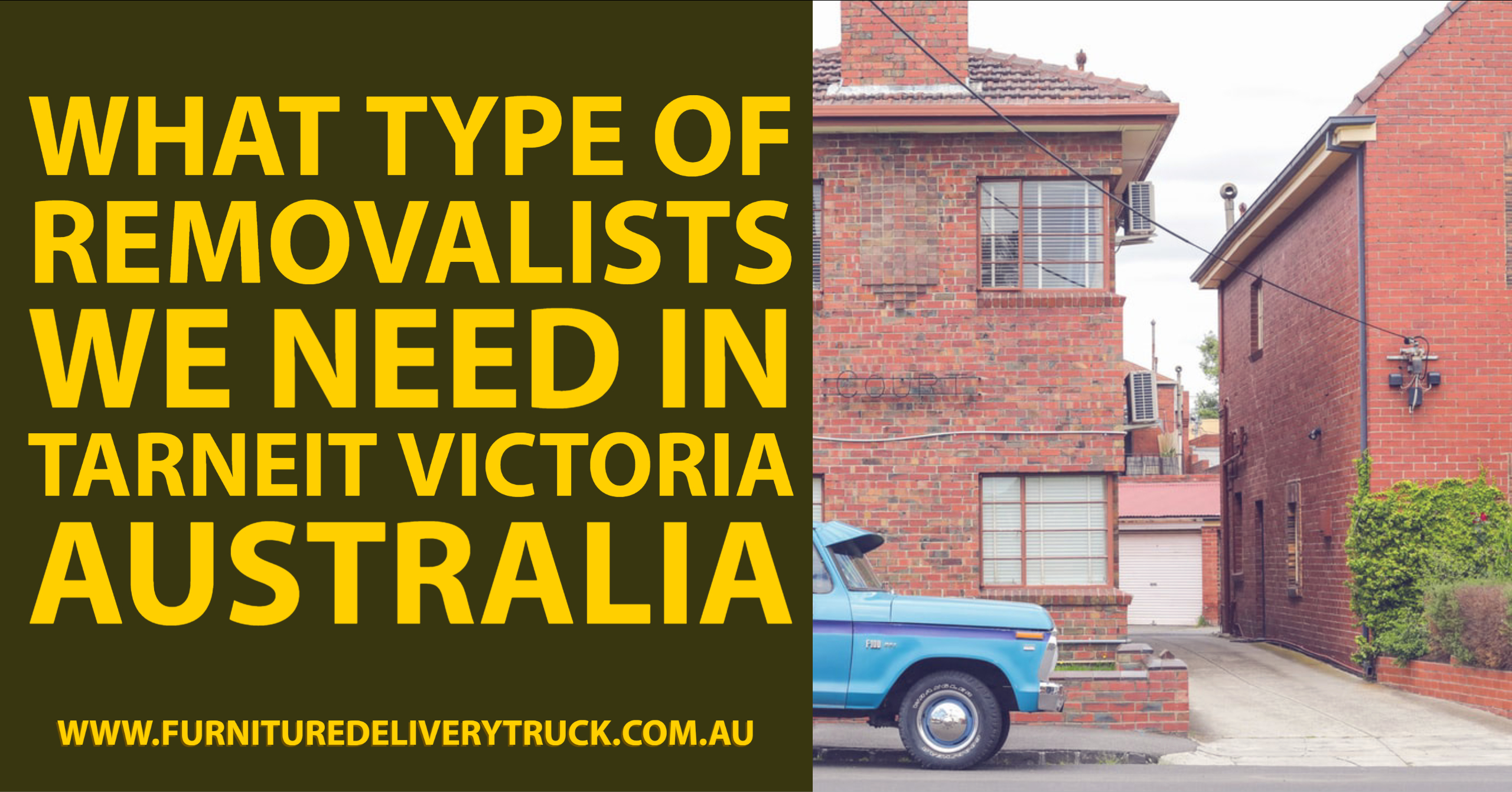 What Type of Removalists We Need in Tarneit Victoria Australia